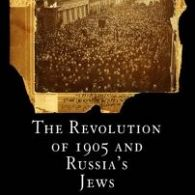 The Revolution of 1905 and Russia's Jews